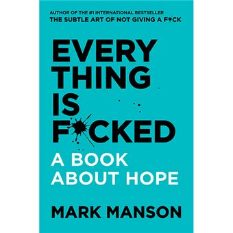 Everything is F*cked - A Book About Hope