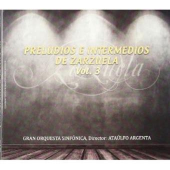 Zarzuela: Preludios e intermedios Vol. 3