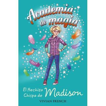 Academia de magia 2. El Hechizo Chispa de Madison