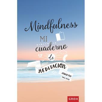 Mindfulness. Mi cuaderno de meditación