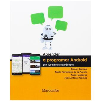 Aprender a programar Android con 100 ejercicios prácticos