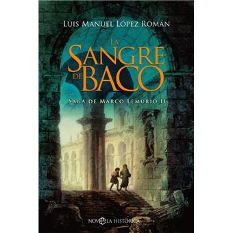 La sangre de Baco: Saga de Marco Lemurio II: 2