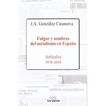 Fulgor y sombras del socialismo en España