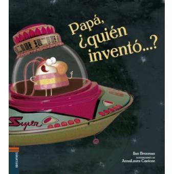 Papa, ¿quién inventó?