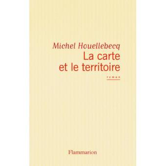 La carte et le territoire. Premio Goncourt 2010