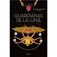 Guardianas de la luna - Una guía para reapropiarnos de nuestro poder femenino