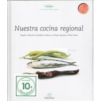 Nuestra cocina regional. Aragón, Asturias, Cantabria, Galicia, La Rioja, Navarra y País Vasco