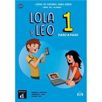 Lola y Leo Paso a Paso 1 - Libro del alumno - A1.1