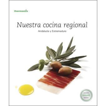 Nuestra cocina regional. Andalucía y Extremadura
