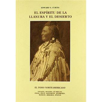 El indio norteamericano - El espíritu de la llanura y el desierto