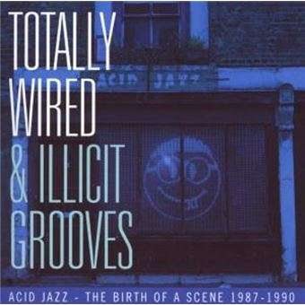 Totally Wired And Illicit Grooves