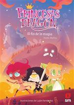 Princesas Dragón: El fin de la magia