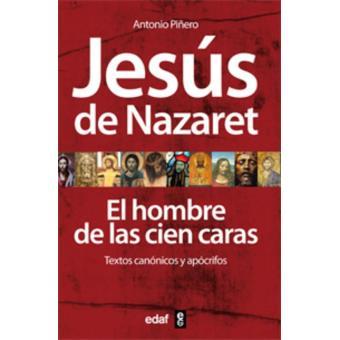 JESÚS DE NAZARET EL HOMBRE DE LAS CIEN CARAS