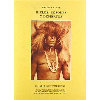 El indio norteamericano - Hielos, bosques y desiertos