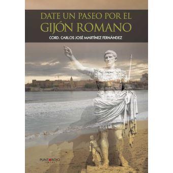 Date un paseo por el Gijón Romano