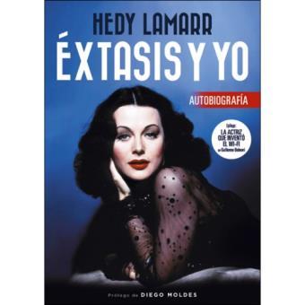 Hedy lamarr. Extasis y yo