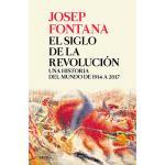 El siglo de la revolución. Una historia del mundo de 1914 a 2017
