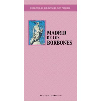 El Madrid de los Borbones