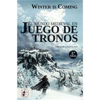 Winter is Coming. El mundo medieval en Juego de Tronos