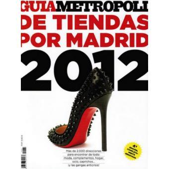 Guía Metrópolis 2012 de tiendas por Madrid