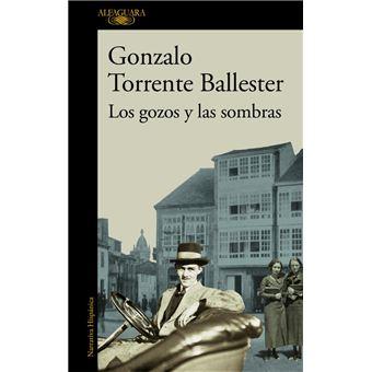 Los Gozos Y Las Sombras Gonzalo Torrente Ballester 5 En Libros Fnac