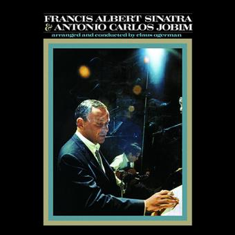 Francis Albert Sinatra & Antonio Carlos Jobim 50 Aniversario