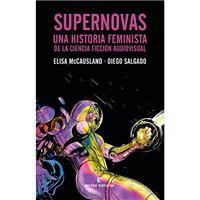 Supernovas - Una historia feminista de la ciencia ficción audiovisual