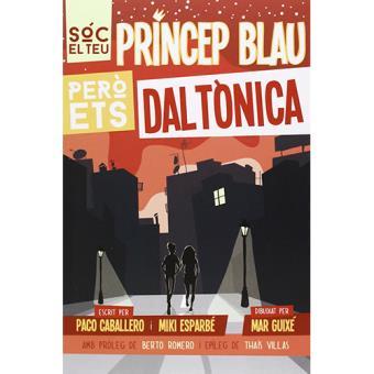 Sóc el teu príncep blau però ets daltònica