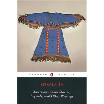 American Indian Stories, Legends, and Other Writings