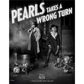 Pearls Before Swine - Pearls Takes a Wrong Turn