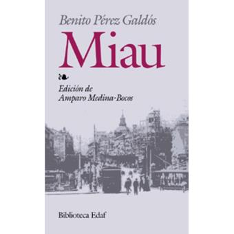 Miau - Benito Pérez Galdós -5% en libros   FNAC