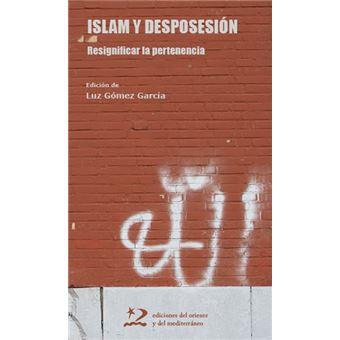 Islam y desposesión - Resignificar la pertenencia