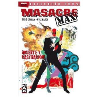 Masacre Max 3. Muerte y castración