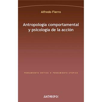 Antropología comportamental y psicología de la acción