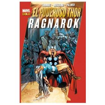 El poderoso Thor. Ragnarok. Marvel Gold