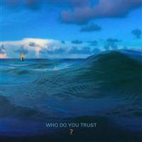 Who do you trust? - Vinilo