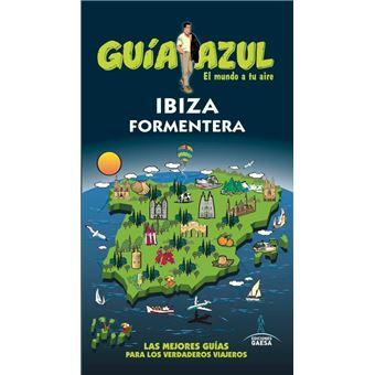 Guía Azul. El mundo a tu aire: Ibiza y Formentera