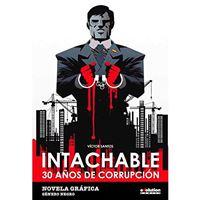 Intachable - 30 años de corrupción
