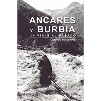 Ancares y Burbia. Un viaje al pasado