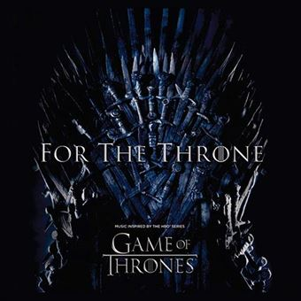 For the Throne - Music Inspired By The HBO Series Game Of Thrones - B.S.O.