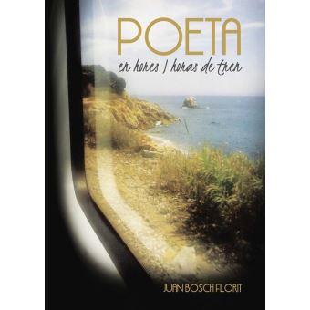 Poeta en hores I horas de tren