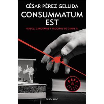 Consummatum Est. Versos, canciones y trocitos de carne 3