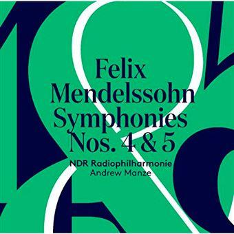 Mendelssohn - Symphonies Nos. 4 & 5