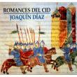 Joaquín Díaz: Romances del Cid