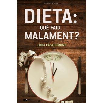 Dieta - Que faig malament?