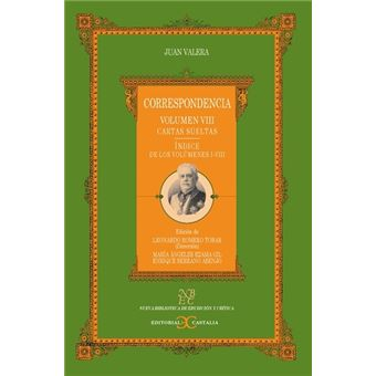 Correspondencia Vol VIII -  Cartas sueltas -  Índice de los volúmenes I-VII