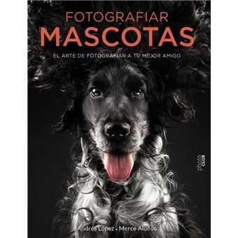 Fotografiar mascotas El arte de fotografiar a tu mejor amigo