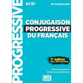 Conjugaison progressive du français intermédiaire: Avec 450 exercices