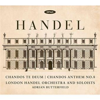 Handel - Chandos Te deum / Chandos Anthem Nº 8