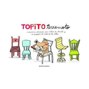 Topito Terremoto - Cuaderno de actividades para centrar la atención y no despegar el culo de la silla